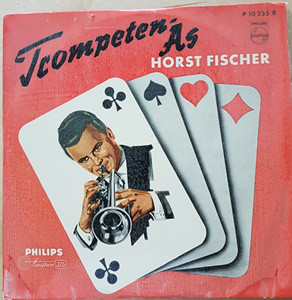 Horst Fischer, Willy Berking Und Sein Orchester - Trompeten-As (10