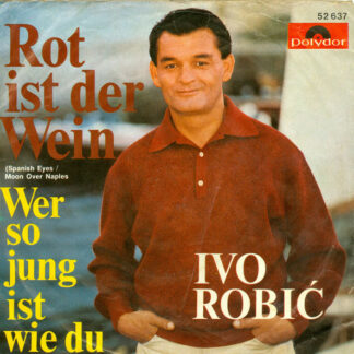 Ivo Robić - Rot Ist Der Wein (Spanish Eyes / Moon Over Naples) (7
