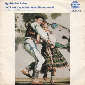Ernst Jäger Und Die Böhmerwald-Musikanten - Egerländer Polka / Grüß Mir Das Mädel Vom Böhmerwald (7