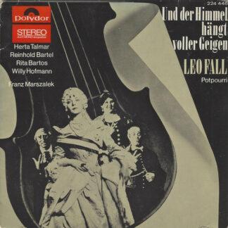 Leo Fall - Und Der Himmel Hängt Voller Geigen (Potpourri) (7