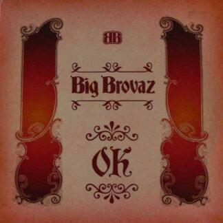Big Brovaz - Ok (12