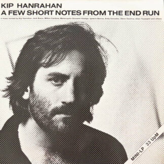 Kip Hanrahan - A Few Short Notes From The End Run (12