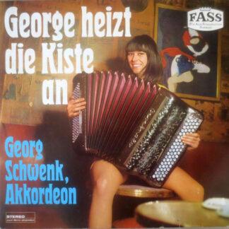 Georg Schwenk - George Heizt Die Kiste An (LP, Album)