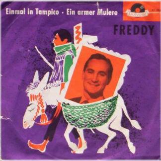 Freddy* - Einmal In Tampico / Ein Armer Mulero (7