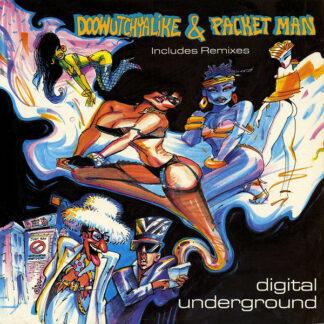 Digital Underground - Doowutchyalike / Packet Man (12