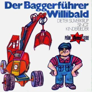 Dieter Süverkrüp - Der Baggerführer Willibald (7