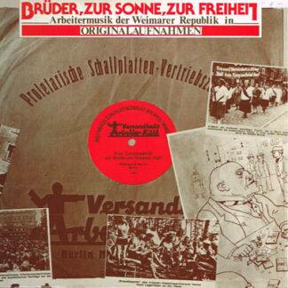 Various - Brüder, Zur Sonne, Zur Freiheit - Arbeitermusik Der Weimarer Republik In Originalaufnahmen (LP)