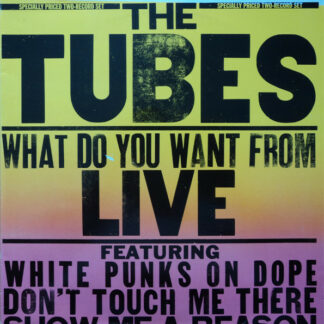 The Tubes - What Do You Want From Live (2xLP, Album, RE)