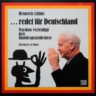 Heinrich Lübke - ...Redet Für Deutschland - Pardon Verteidigt Den Bundespräsidenten (LP, Album)