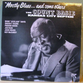 The Count Basie Kansas City Septem* - Mostly Blues And Some Others (LP)
