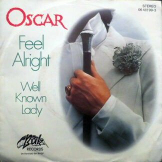 Oscar (43) - Feel Alright / Well Known Lady (7