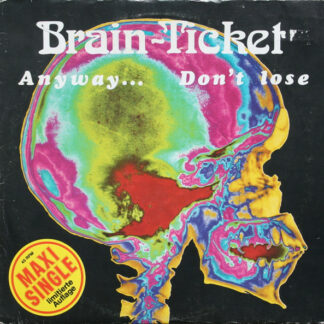 Brain-Ticket - Anyway... / Don't Lose (12