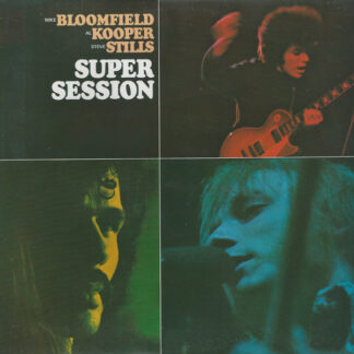 Mike Bloomfield / Al Kooper / Steve Stills* - Super Session (LP, Album, RE)