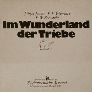 Lützel Jeman, F. K. Waechter, F. W. Bernstein - Im Wunderland Der Triebe (LP, Album)