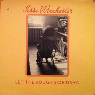 Jesse Winchester - Let The Rough Side Drag (LP, Album)