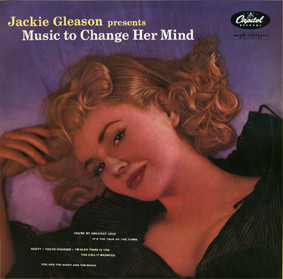 Jackie Gleason - Jackie Gleason Presents Music To Change Her Mind (10
