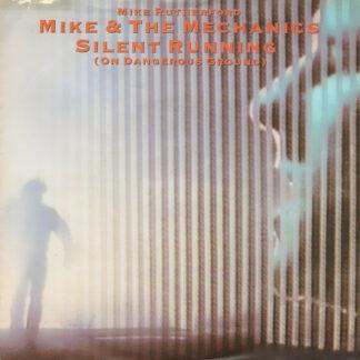 Mike & The Mechanics - Silent Running (On Dangerous Ground) (7