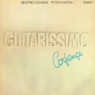 Siegfried Schwab · Peter Horton - Guitarissimo · Confiança (LP, Album)