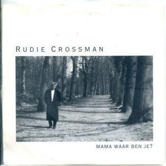 Rudie Crossman - Mama Waar Ben Je? (7