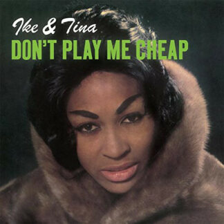 Ike & Tina Turner - Don't Play Me Cheap (LP, Album, RE)