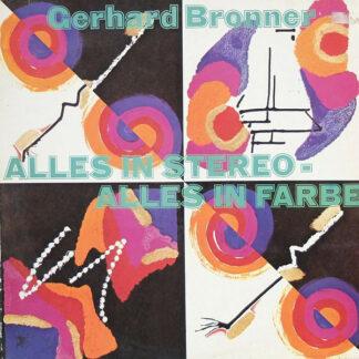 Gerhard Bronner - Alles In Stereo - Alles In Farbe (LP, Album)