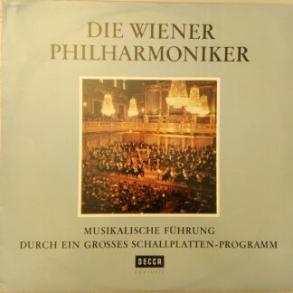 Die Wiener Philharmoniker* - Musikalische Führung Durch Ein Grosses Schallplatten-Programm (LP, Comp)